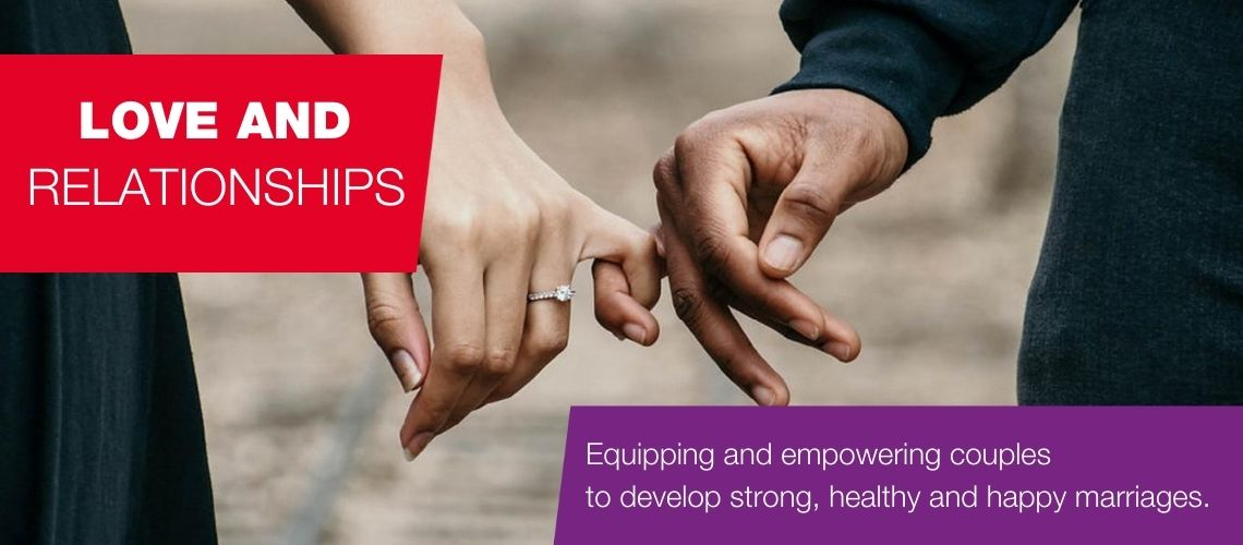 Love and relationships. Equipping and empowering couples to develop strong, healthy and happy marriages.